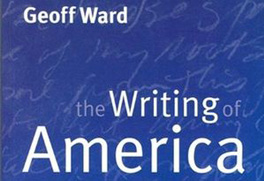 The Writing of America: Literature and Cultural Identity from the Puritans to the Present by Geoff Ward