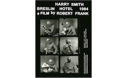 New York Premiere of Robert Frank's Harry Smith Breslin Hotel NYC (1984)